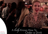 Video: How to Order a Drink Like a Lady